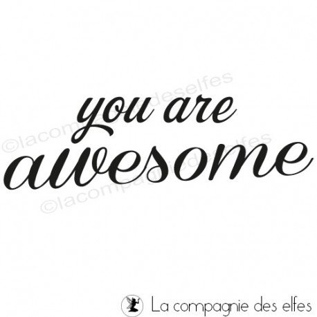 Tampon awesome | you are awesome stamp